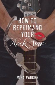 how to reprimand your rockstar